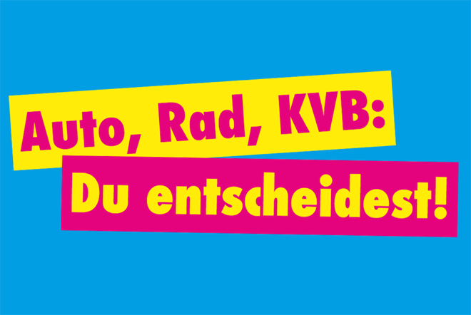 Auto, Rad, KVB? Du entscheidest!